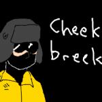 cheeki breek